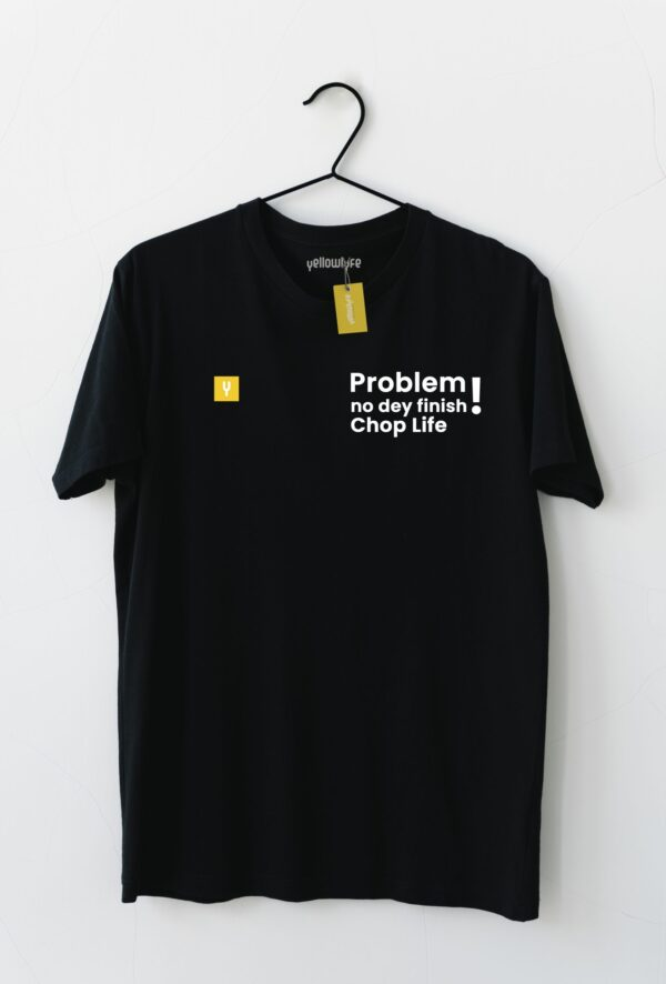 Problem no dey finish!